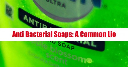 Anti Bacterial Soaps: A Common Lie