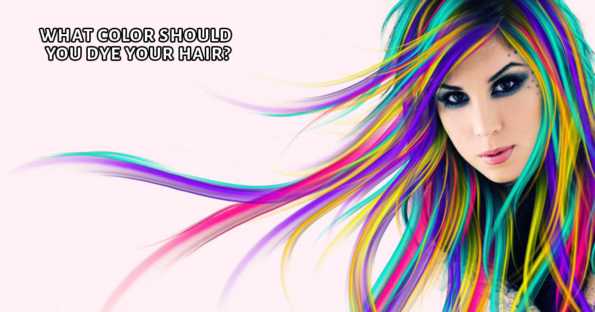 What Color Should You Dye Your Hair