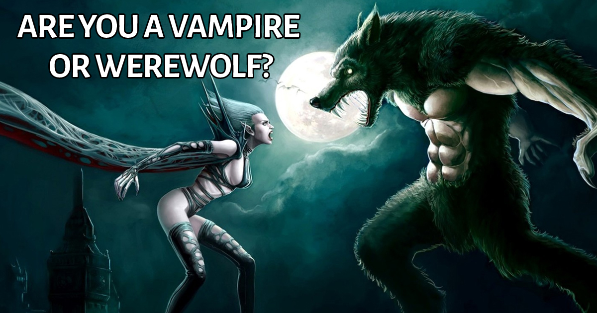 are you a vampire or werewolf