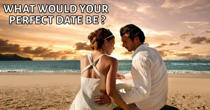 what would your perfect date be